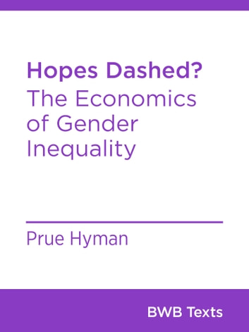 Hopes Dashed? - The Economics of Gender Inequality ebook by Prue Hyman