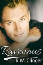 Ravenous ebook by R.W. Clinger