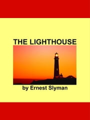 The Lighthouse ebook by Ernest Slyman