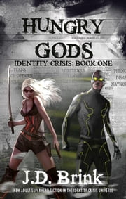 Hungry Gods - Identity Crisis, #1 ebook by J. D. Brink