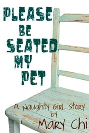 Please Be Seated My Pet ebook by Mary Chi