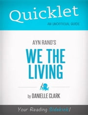 Quicklet on Ayn Rand's We the Living ebook by Danielle  Clark