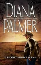 Silent Night Man (Mills & Boon M&B) ebook by Diana Palmer
