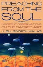 Preaching from the Soul ebook by J. Ellsworth Kalas