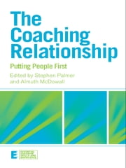 The Coaching Relationship - Putting People First ebook by Stephen Palmer,Almuth McDowall