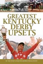 Greatest Kentucky Derby Upsets ebook by Eclipse Press
