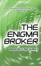 The Enigma Broker ebook by Breakfield and Burkey
