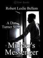Murder's Messenger ebook by Robert Leslie Bellem