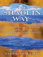 The Shaolin Way - Ancient Secrets of Survival, Healing and ebook by Steve DeMasco,Alli Joseph