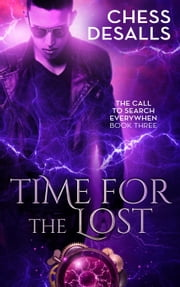Time for the Lost - The Call to Search Everywhen, #3 ebook by Chess Desalls