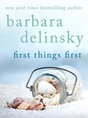First Things First ebook by Barbara Delinsky