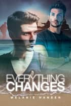 Everything Changes ebook by Melanie Hansen