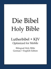 Holy Bible, German and English Edition ebook by Martin Luther, King James Version