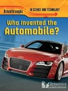 Who Invented The Automobile? ebook by Brian Williams, Britannica Digital Learning