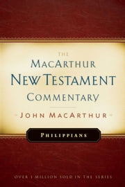 Philippians MacArthur New Testament Commentary ebook by John F MacArthur