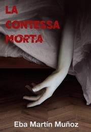 La contessa morta ebook by Eba Martín Muñoz