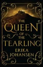The Queen of the Tearling eBook by Erika Johansen