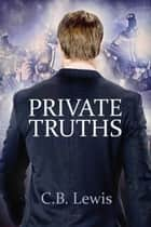 Private Truths ebook by C.B. Lewis