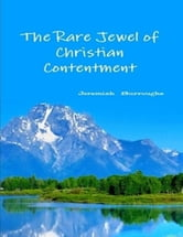 The Rare Jewel of Christian Contentment ebook by Jeremiah Burroughs