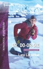 Dr. Do-or-Die ebook by Lara Lacombe