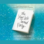 The Year We Turned Forty audiobook by Liz Fenton