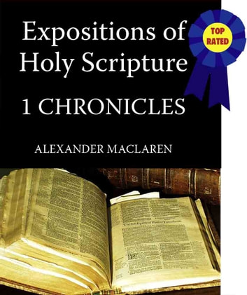 MacLaren's Expositions of Holy Scripture-The Book of 1st Chronicles ebook by Alexander MacLaren