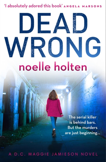 Dead Wrong (Maggie Jamieson thriller, Book 2) ebook by Noelle Holten