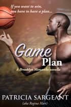 Game Plan - A Brooklyn Monarchs novella ebook by Patricia Sargeant