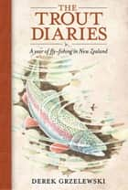 The Trout Diaries ebook by