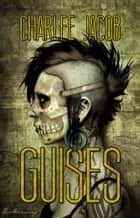 Guises ebook by Charlee Jacob