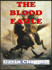 The Blood Eagle ebook by Gavin Chappell