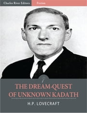 The Dream-Quest of Unknown Kadath (Illustrated Edition) ebook by H.P. Lovecraft