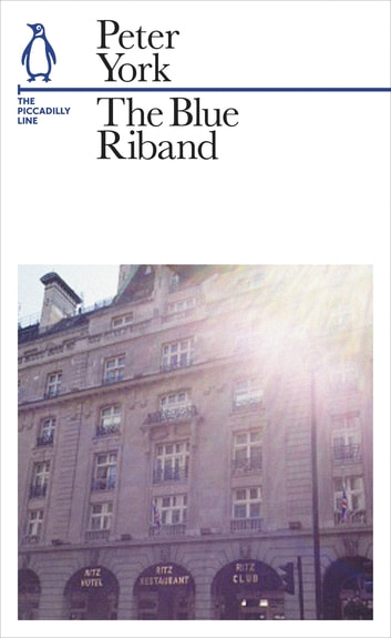 The Blue Riband - The Piccadilly Line ekitaplar by Peter York