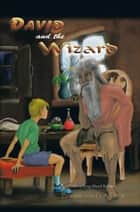 David and the Wizard - Something About Bullies ebook by Barrington G. A. Dyer