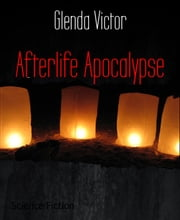 Afterlife Apocalypse ebook by Glenda Victor
