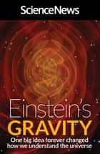Einstein's Gravity - One Big Idea Forever Changed How We Understand the Universe ebook by Science News