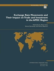 Exchange Rate Movements and Their Impact on Trade and Investment in the APEC Region ebook by Takatoshi Ito,Tamim Mr. Bayoumi,Peter Mr. Isard,Steven Mr. Symansky