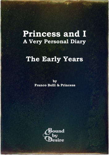 Princess and I, The First Years ebook by Franco Bolli
