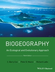 Biogeography - An Ecological and Evolutionary Approach ebook by C. Barry Cox,Peter D. Moore,Richard Ladle