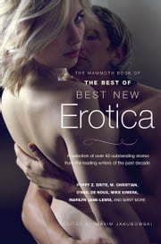 The Mammoth Book of The Best of Best New Erotica ebook by Maxim Jakubowski