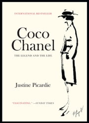 Coco Chanel - The Legend and the Life ebook by Justine Picardie