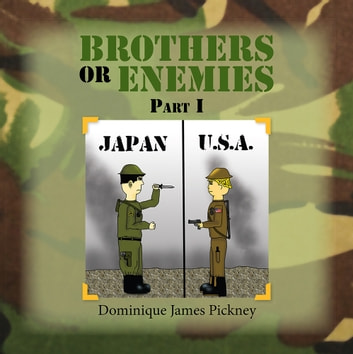 BROTHERS OR ENEMIES Part I ebook by Dominique James Pickney