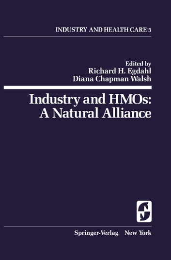 Industry and HMOs: A Natural Alliance ebook by