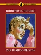 The Bamboo Blonde ebook by Dorothy B. Hughes