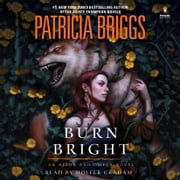 Burn Bright audiobook by Patricia Briggs