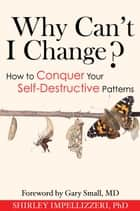 Why Can't I Change? ebook by Shirley Impellizzeri