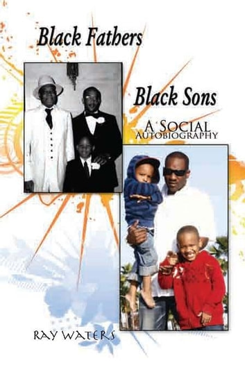 Black Fathers Black Sons - A Social Autobiography ebook by Ray Waters