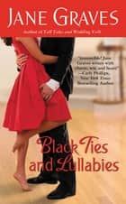 Black Ties and Lullabies ebook by Jane Graves