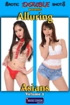Alluring Asians Vol. 1 - Adult Nude Picture Book ebook by Mithras Imagicron