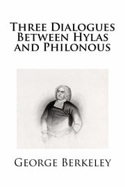 Three Dialogues Between Hylas and Philonous ebook by George Berkeley